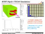 rtbt dipole 17d244 simulations
