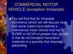 commercial motor vehicle exception intrastate