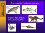 classons les 5 animaux suivants