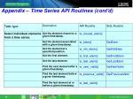 appendix time series api routines cont d1