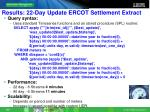 results 22 day update ercot settlement extract