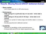 results missing record ercot settlement extract