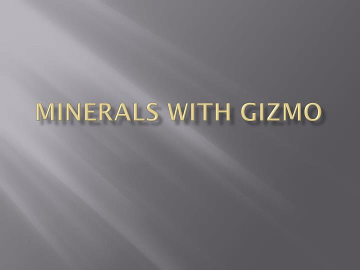 minerals with gizmo n.