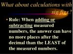 what about calculations with sig figs