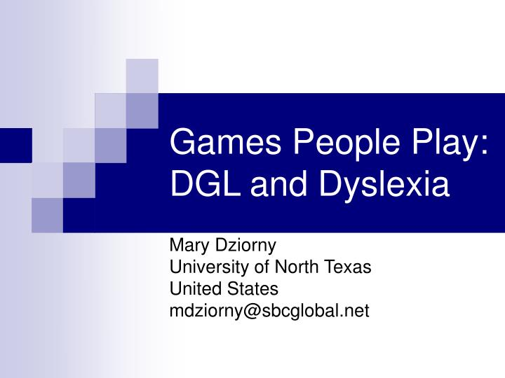 games people play dgl and dyslexia n.
