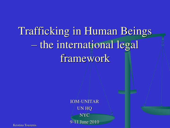 trafficking in human beings the international legal framework n.