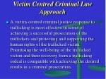 victim centred criminal law approach
