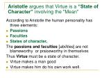 aristotle argues that virtue is a state of character involving the mean