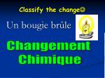 classify the change3