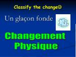 classify the change4