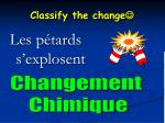 classify the change5