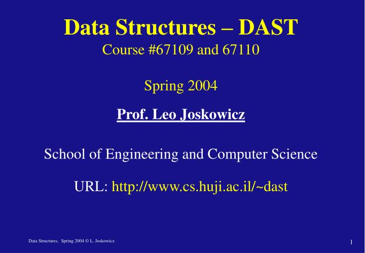 data structures dast course 67109 and 67110 spring 2004 n.