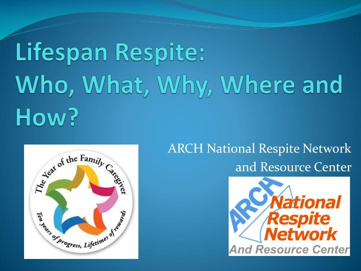 lifespan respite who what why where and how n.