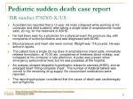 pediatric sudden death case report isr number 3782505 x us