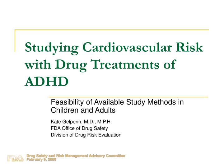 studying cardiovascular risk with drug treatments of adhd n.