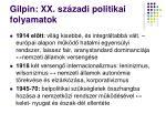 gilpin xx sz zadi politikai folyamatok
