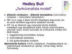 hedley bull funkcionalista modell