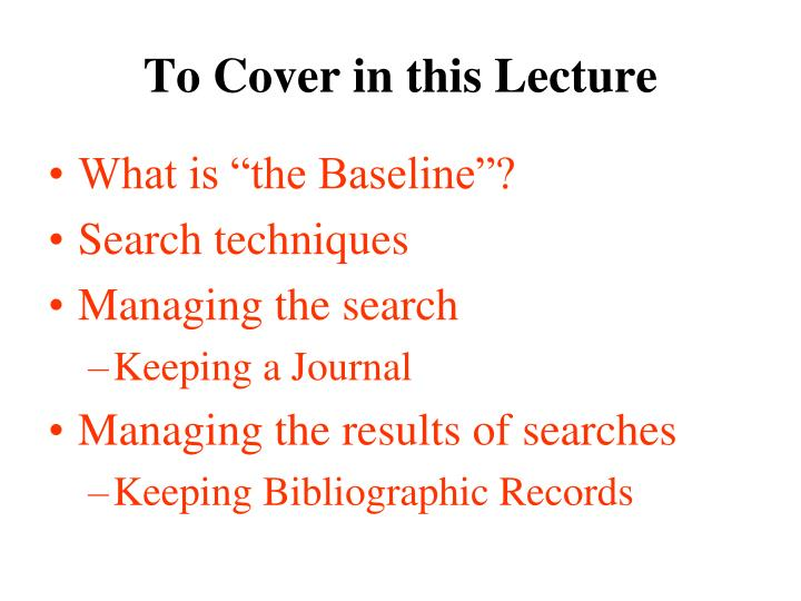 To cover in this lecture