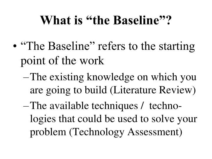 What is the baseline