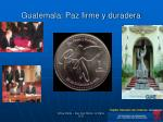 guatemala paz firme y duradera