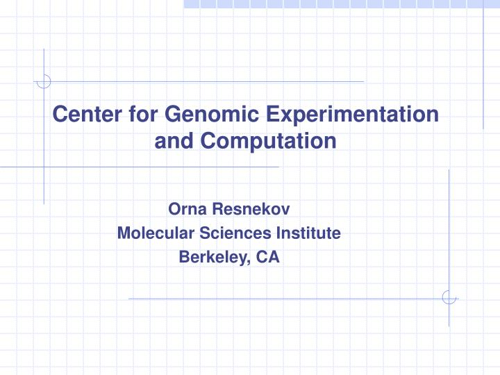 center for genomic experimentation and computation n.