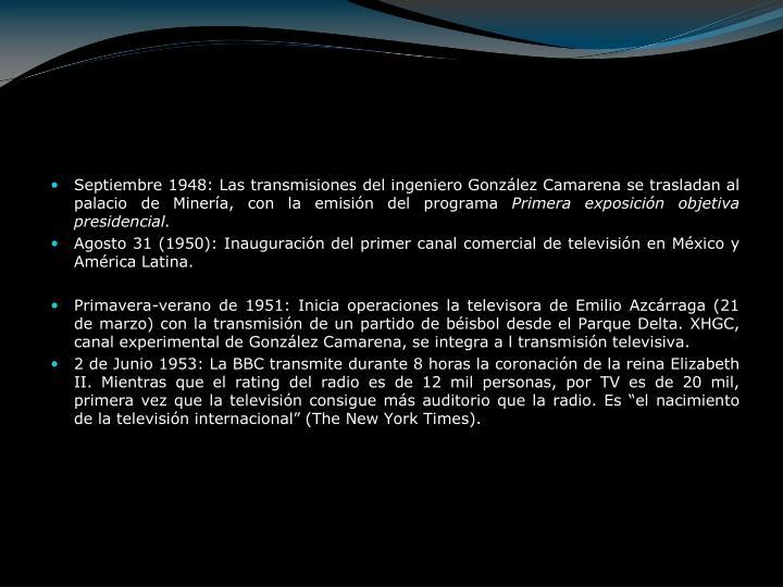 Septiembre 1948: Las transmisiones del ingeniero González Camarena se trasladan al palacio de Minería, con la emisión del programa