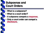 subpoenas and court orders