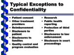 typical exceptions to confidentiality