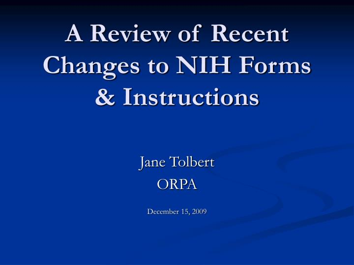 a review of recent changes to nih forms instructions n.