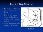 star 2 1 gap control