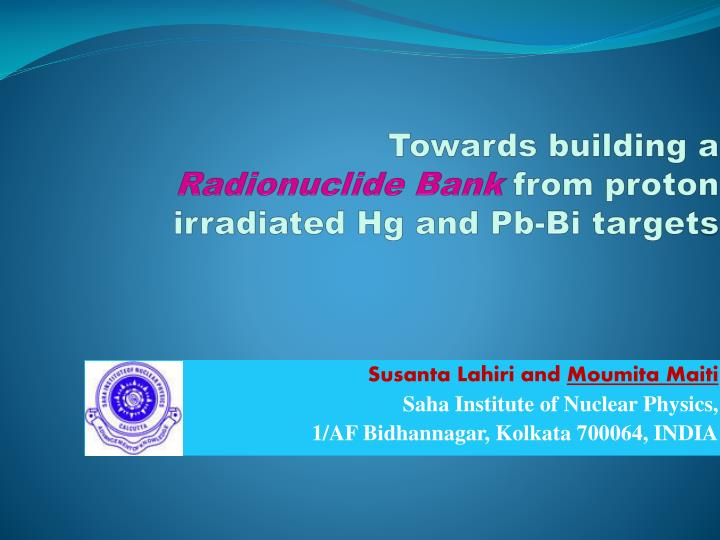 towards building a radionuclide bank from proton irradiated hg and pb bi target s n.
