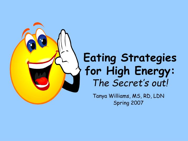 eating strategies for high energy the secret s out n.