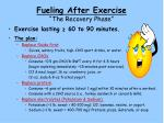 fueling after exercise the recovery phase