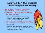 solution for the excuses i m not hungry in the morning