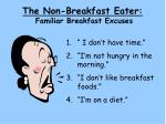 the non breakfast eater familiar breakfast excuses