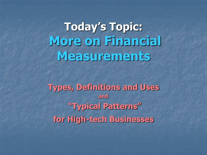 today s topic more on financial measurements n.