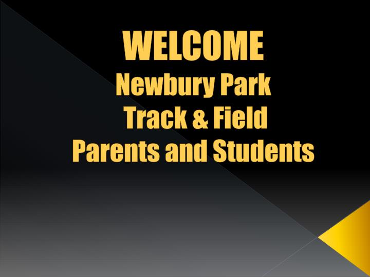 welcome newbury park track field parents and students n.