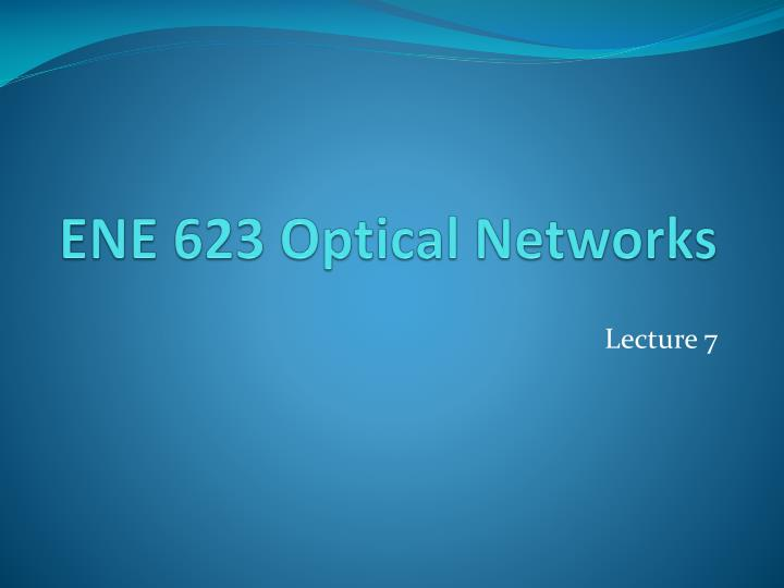 ene 623 optical networks n.