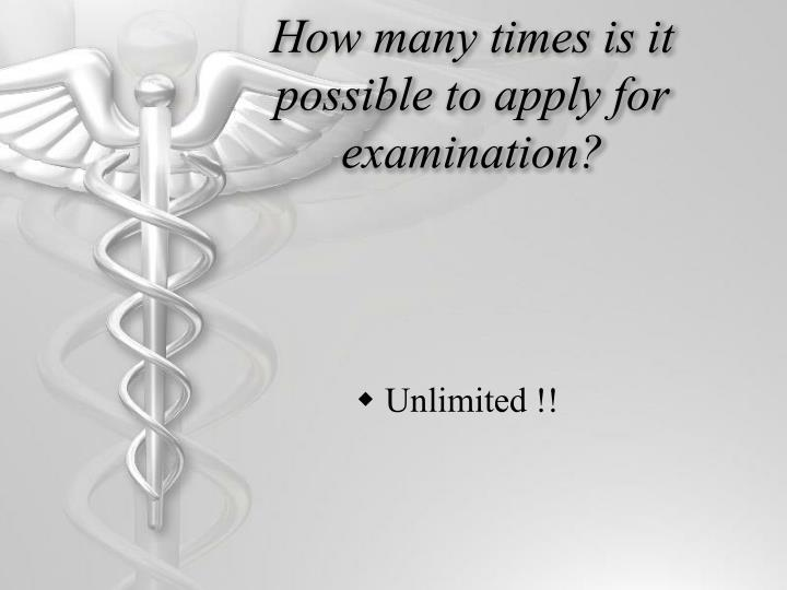 How many times is it possible to apply for examination?