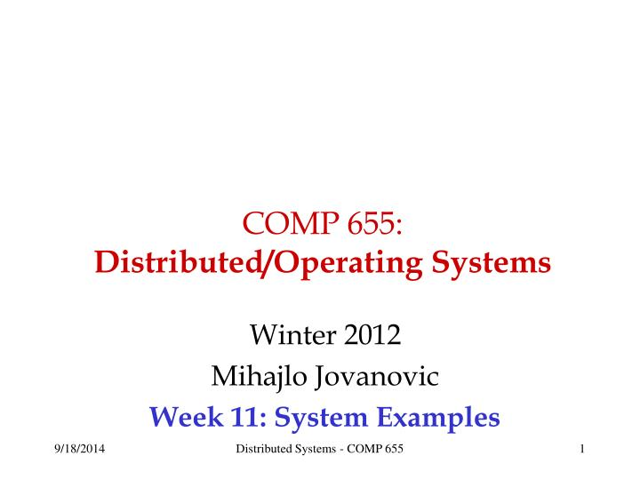 comp 655 distributed operating systems n.
