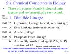 six chemical connectors in biology