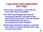 log events and understand your logs