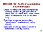 restrict root access to a minimal set of services