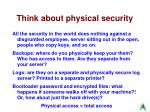 think about physical security