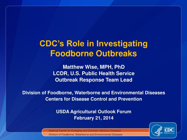 Cdc s role in investigating foodborne outbreaks
