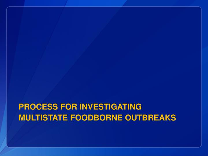 Process for investigating multistate foodborne outbreaks