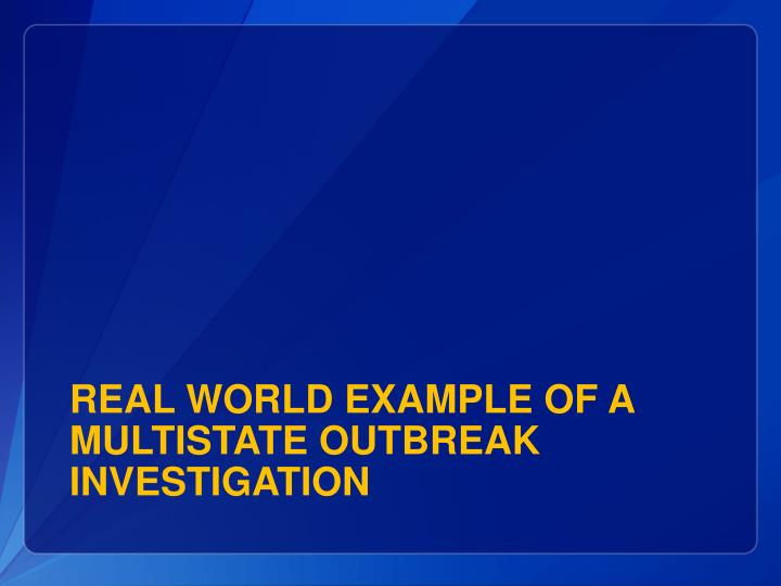 Real world example of a multistate outbreak investigation