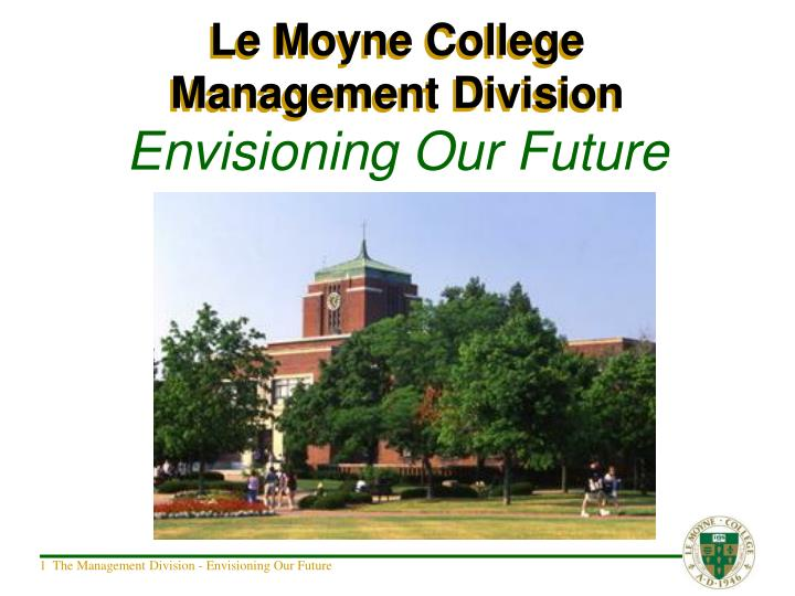 le moyne college management division envisioning our future n.
