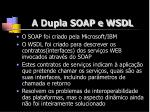 a dupla soap e wsdl
