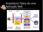 arquitetura t pica de uma aplica o web